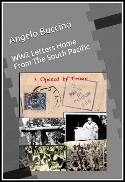 WW2 Letters Home From South Pacific by Angelo Buccino