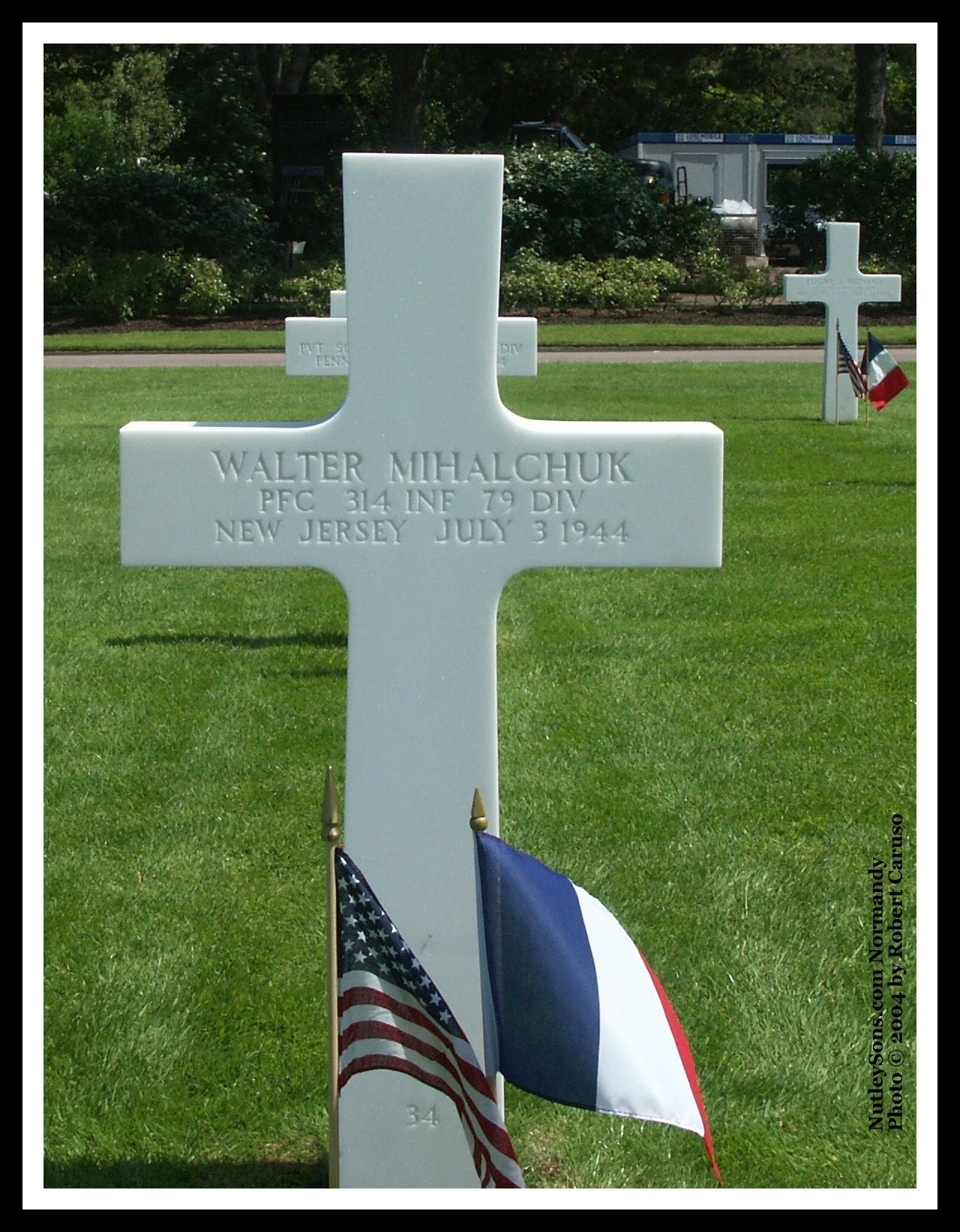 Pfc. Walter Mihalchuk of Nutley, N.J., was KIA on July 3, 1944, in Normandy,France.